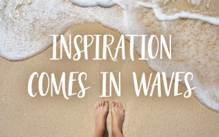 Inspiration-comes-in-waves