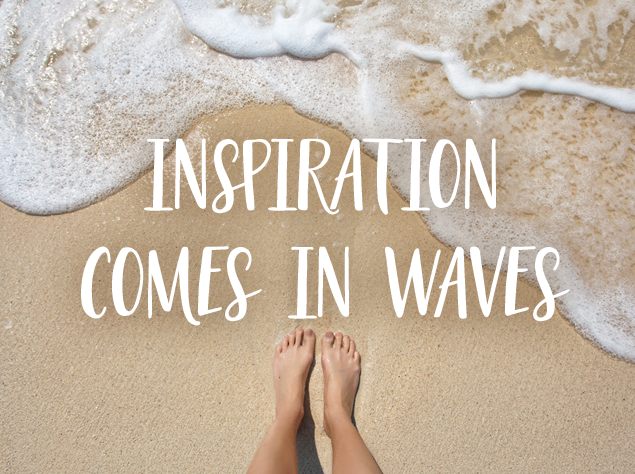 Inspiration comes in waves