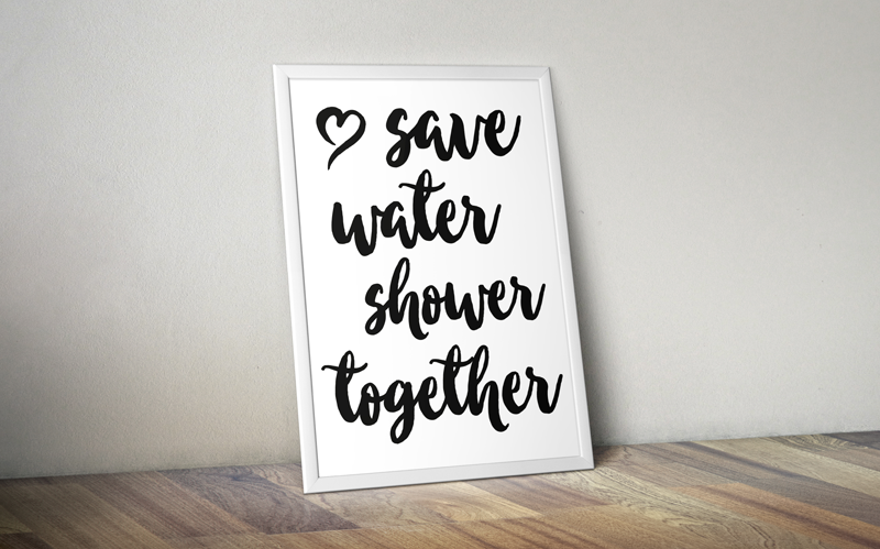 """a free digital print saying """"save water shower together"""""""